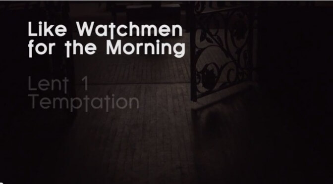 Like Watchers for the Morning: Temptation