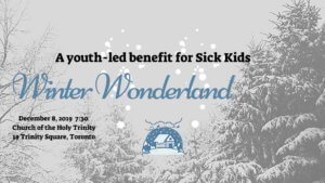 CANCELLED - Winter Wonderland (a youth-led benefit for Sick Kids Hospital) @ Holy Trinity
