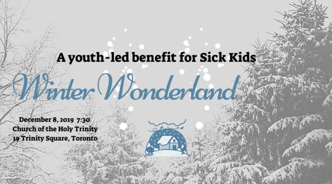 CANCELLED – Winter Wonderland (a youth-led benefit for Sick Kids Hospital)